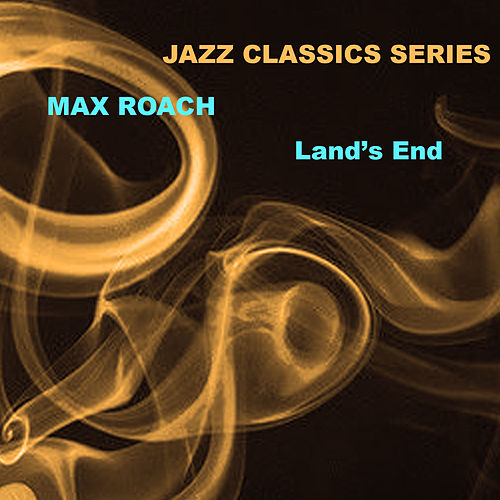 Jazz Classics Series: Land's End de Max Roach