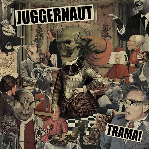 Trama! by Juggernaut
