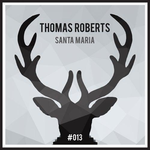Santa Maria - Single by Thomas Roberts