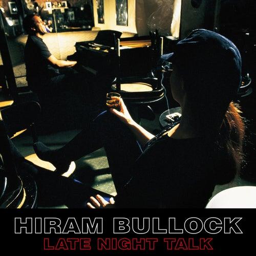 Late Night Talk by Hiram Bullock