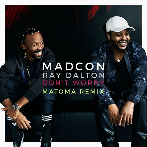 Don't Worry (feat. Ray Dalton) (Matoma Remix) de Madcon