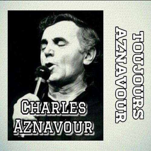 Charles Aznavour-Toujours Aznavour de Charles Aznavour