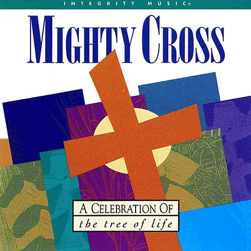 Mighty Cross von Don Moen