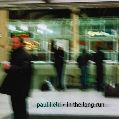In the Long Run von Paul Field