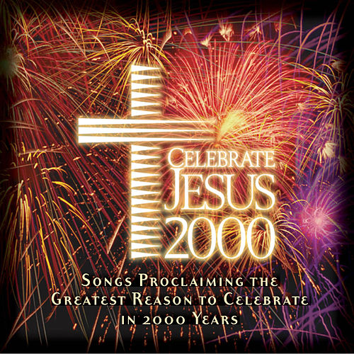Celebrate Jesus 2000 by Various Artists