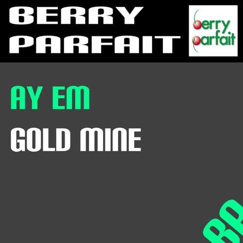 Gold Mine von Ay Em