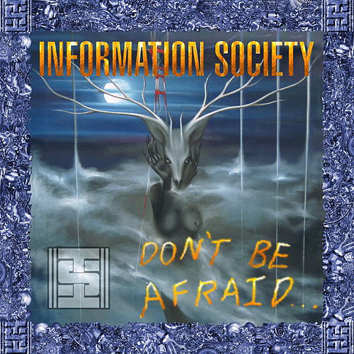Don't Be Afraid de Information Society