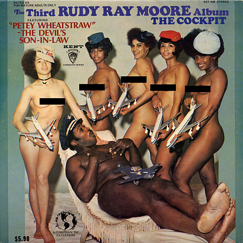 The Third Rudy Ray Moore Album The Cockpit By Rudy Ray Moore The man before the myth. the third rudy ray moore album the
