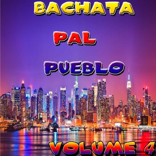 Bachata Pal Pueblo Vol 4 de Various Artists