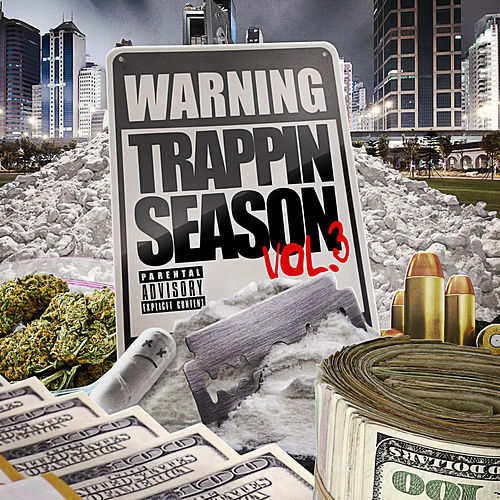 Warning: Trappin Season, Vol. 3 by Various Artists