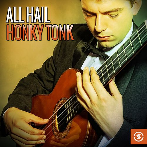 All Hail Honky Tonk de Various Artists