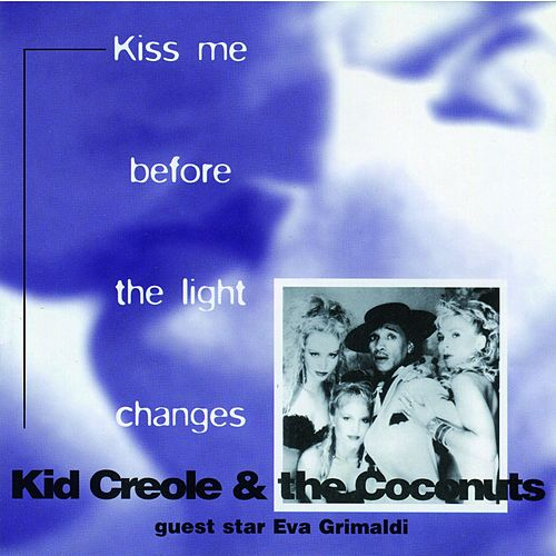 Kiss Me Before the Light Changes de Kid Creole & the Coconuts