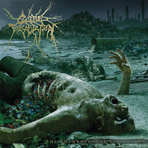 The Anthropocene Extinction de Cattle Decapitation