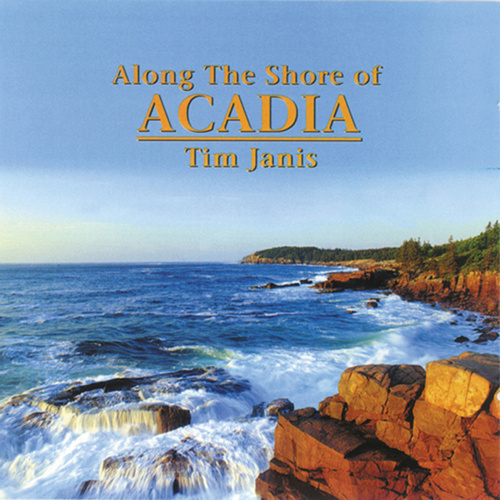Along The Shore Of Acadia de Tim Janis
