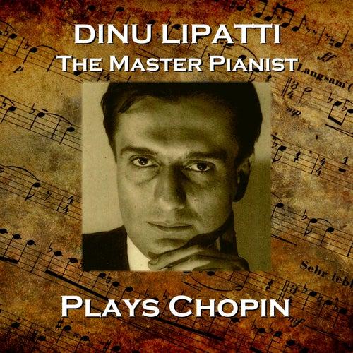 Dinu Lapatti Plays Chopin by Dinu Lipatti