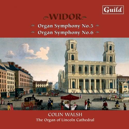Widor: Organ Symphonies No. 5 & 6 by Colin Walsh