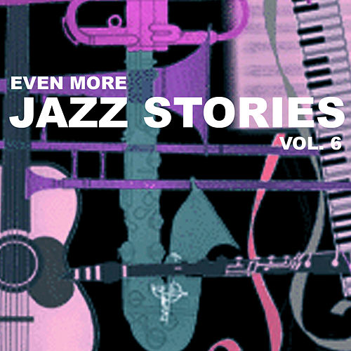 Even More Jazz Stories, Vol. 6 de Various Artists