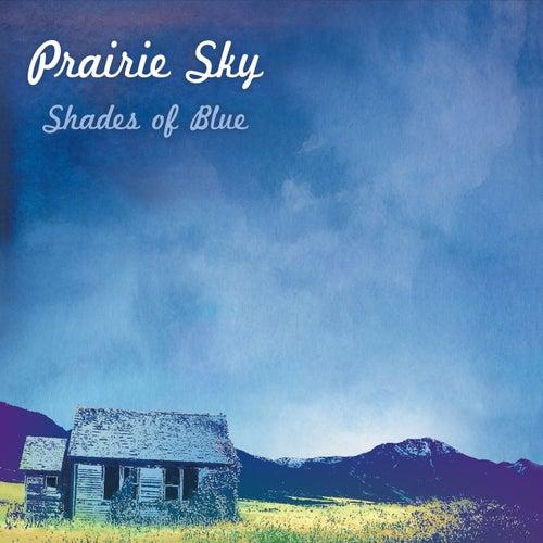 Shades of Blue by Prairie Sky