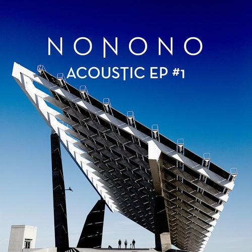 Acoustic EP #1 by NoNoNo