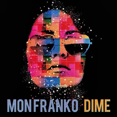 Dime by Mon Franko