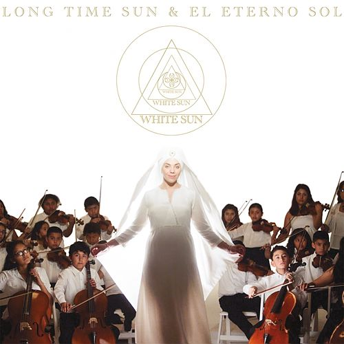 Long Time Sun and El Eterno Sol by White Sun