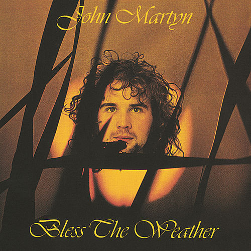 Bless The Weather de John Martyn