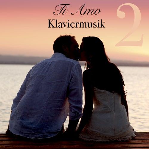 Ti Amo Klaviermusik Vol. 2 - Italienische Romantische Piano Musik zum Entspannen und Liebeslieder by Klaviermusik Entspannen