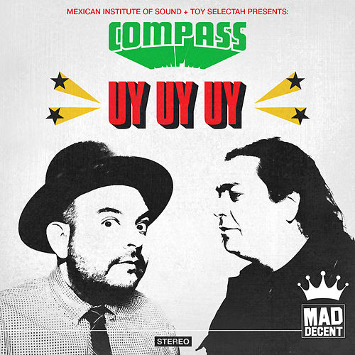 Uy Uy Uy (feat. Carlos Ann & Kool A.D.) von Compass: Mexican Institute of Sound