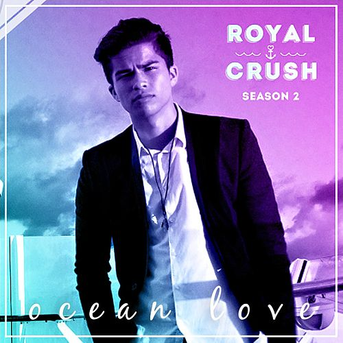 Ocean Love (From 'Royal Crush Season 2') by Alex Aiono