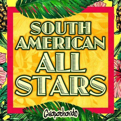 South American All Stars (Guapachando) de Various Artists