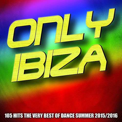 Only Ibiza (105 Hits the Very Best of Dance Summer 2015/2016) de Various Artists