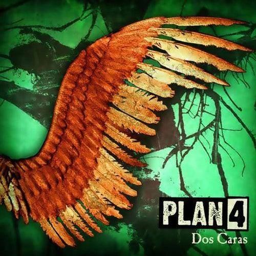 Dos Caras de Plan 4