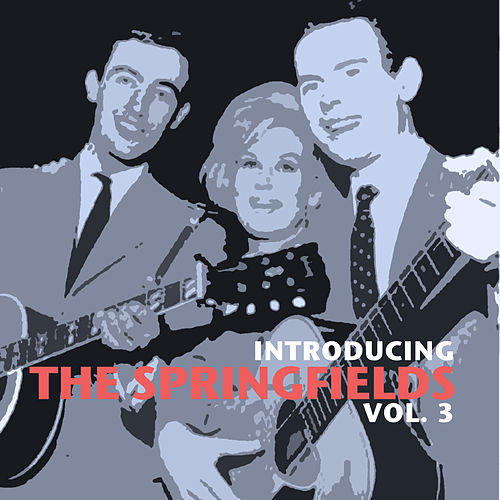 Introducing the Springfields, Vol. 3 by Springfields
