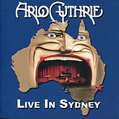 Live in Sydney by Arlo Guthrie