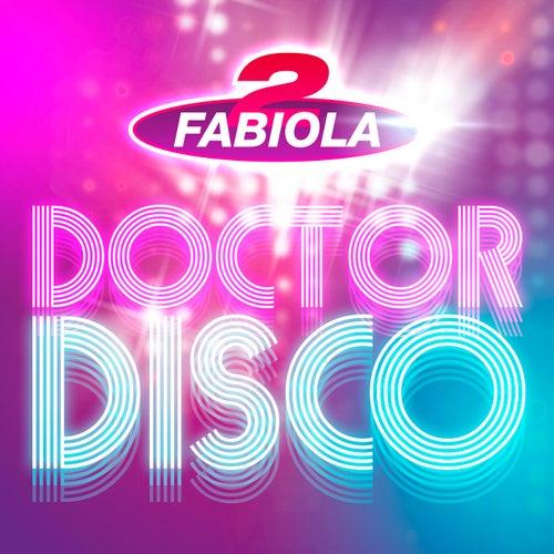 Doctor Disco von 2 Fabiola