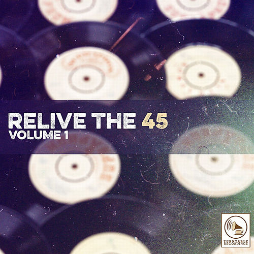 Relive the 45, Vol. 1 di Various Artists