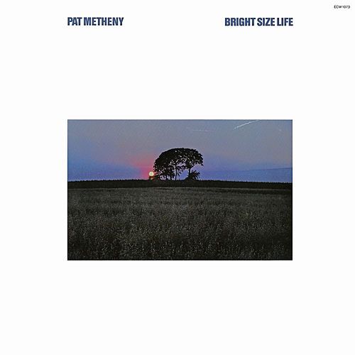 Bright Size Life de Pat Metheny