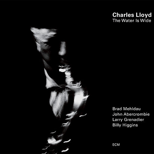 The Water Is Wide by Charles Lloyd