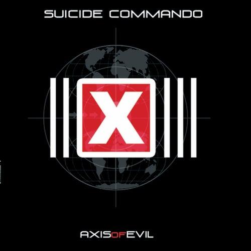 Axis of Evil de Suicide Commando