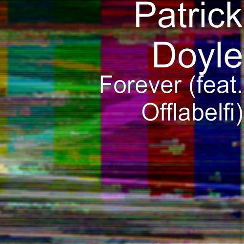 Forever (feat. Offlabelfi) van Patrick Doyle