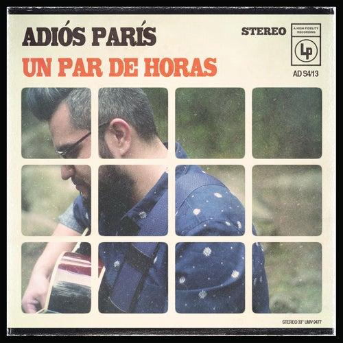 Un Par De Horas de Adiós París