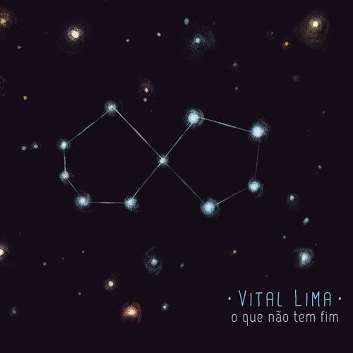 O Que Não Tem Fim by Vital Lima