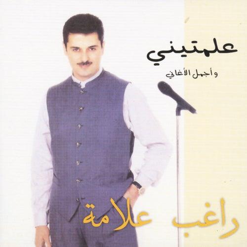 Alamteni by Ragheb Alama