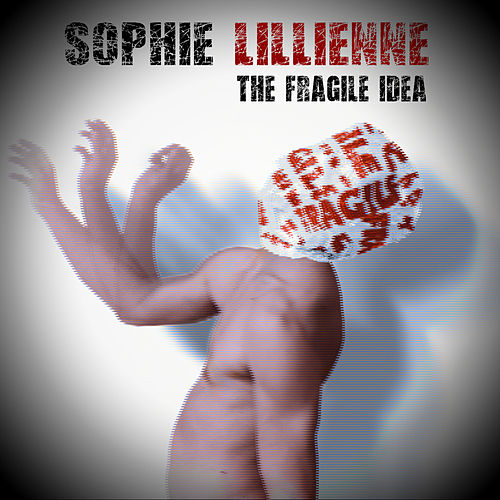 The Fragile Idea by Sophie Lillienne