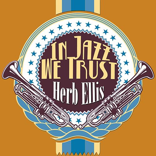 In Jazz We Trust von Herb Ellis