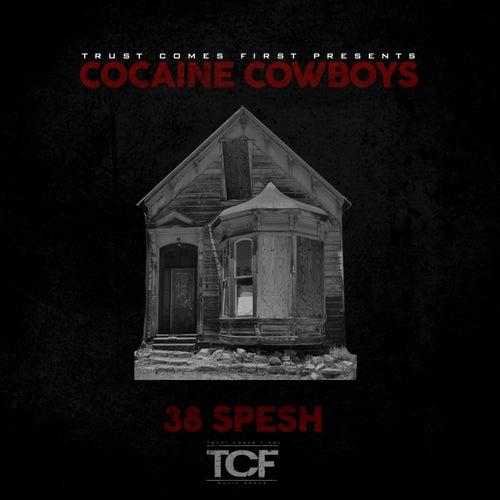 Cocaine Cowboys by 38 Spesh