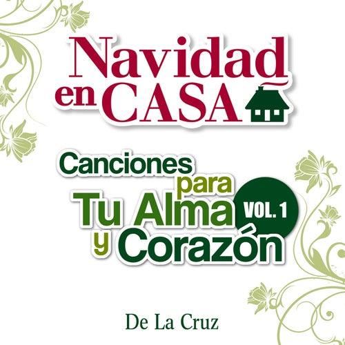 Navidad en Casa: Canciones para Tu Alma y Corazón Vol.1 von De La Cruz