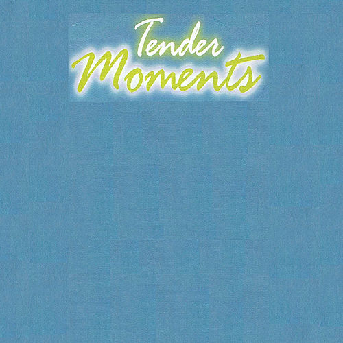Tender Moments by Various Artists