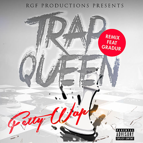 Trap Queen feat. Gradur (Remix) de Fetty Wap