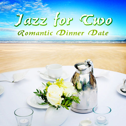 Jazz for Two – Romantic Dinner Date, Jazzy Dinner for Loving Couples, Song for Lovers, Piano Music to Relax, Engagement Background Music fra Various Artists
